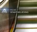 T.O.M. – Start Believing